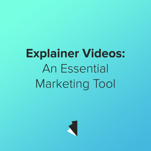 Explainer Videos: An Essential Marketing Tool